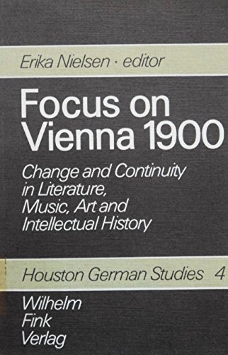 9783770520923: Focus on Vienna 1900: Change and continuity in literature, music, art, and intellectual history (Houston German studies)