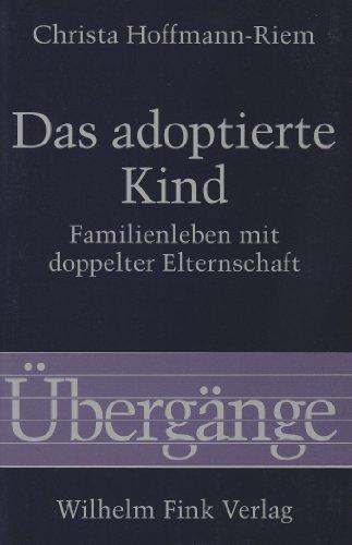 9783770522484: Das adoptierte Kind: Familienleben mit doppelter Elternschaft