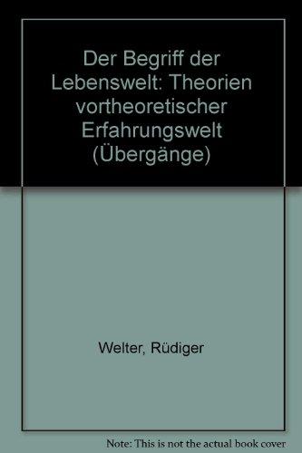 9783770523573: Der Begriff der Lebenswelt: Theorien vortheoretischer Erfahrungswelt (Übergänge)