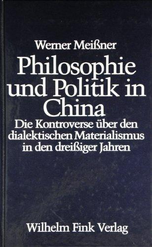 Philosophie und Politik in China / Die Kontroverse über den dialektischen Materialismus ...