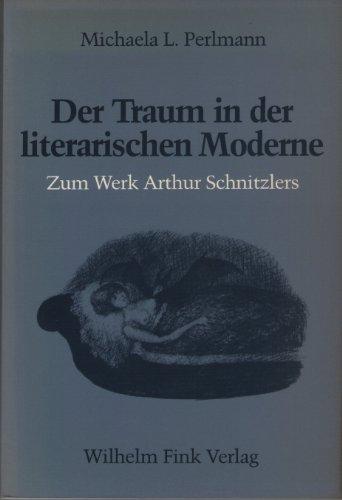 9783770524396: Der Traum in der literarischen Moderne: Untersuchungen zum Werk Arthur Schnitzler (M�nchner germanistische Beitr�ge)