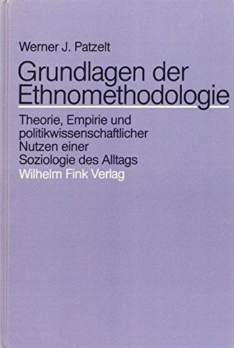 9783770524440: Grundlagen der Ethnomethodologie: Theorie, Empirie und politikwissenschaftlicher Nutzen einer Soziologie des Alltags (German Edition)