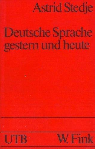 Deutsche Sprache Gestern und Heute: Stedje, Astrid
