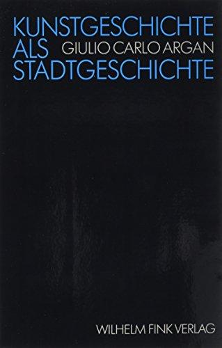 9783770525799: Kunstgeschichte als Stadtgeschichte