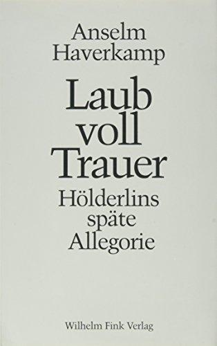 9783770526758: Laub voll Trauer. Hölderlins späte Allegorie.