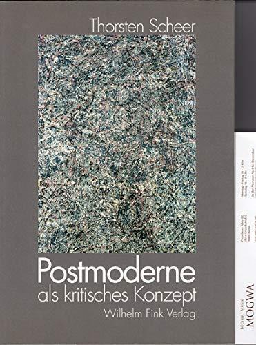 9783770527915: Postmoderne als kritisches Konzept: Die Konkurrenz der Paradigmen in der Kunst seit 1960