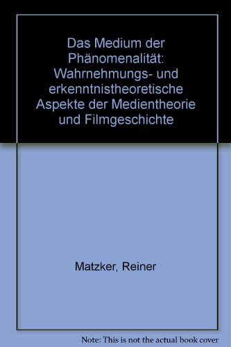 9783770528875: Das Medium der Phänomenalität: Wahrnehmungs- und erkenntnistheoretische Aspekte der Medientheorie und Filmgeschichte