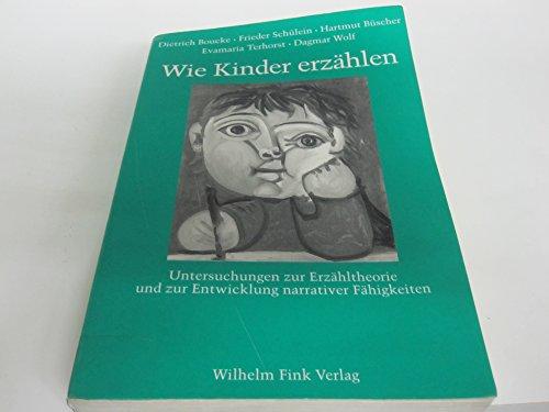 9783770530038: Wie Kinder erzählen: Untersuchungen zur Erzähltheorie und zur Entwicklung narrativer Fähigkeiten