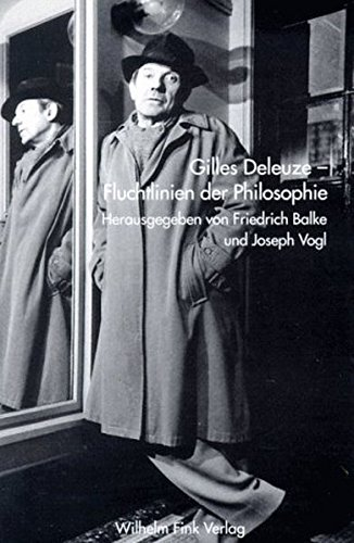 Gilles Deleuze. Fluchtlinien der Philosophie: Gilles Deleuze