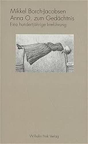 Anna O. zum Gedächtnis. Eine hundertjährige Irreführung: Mikkel Borch-Jacobsen