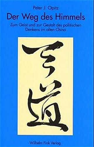 9783770533800: Der Weg des Himmels: Zum Geist und zur Gestalt des politischen Denkens im klassischen China