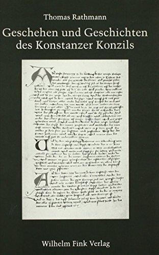 Geschehen und Geschichten des Konstanzer Konzils: Chroniken,: Rathmann, Thomas