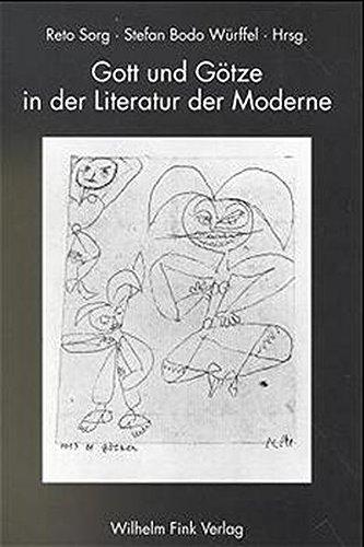 Gott und Götze in der Literatur der Moderne: Reto Sorg