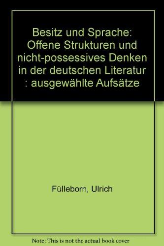 9783770534975: Besitz und Sprache: Offene Strukturen und nicht-possessives Denken in der deutschen Literatur. Ausgewählte Aufsätze