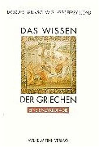 Das Wissen der Griechen. Ein Enzyklopädie. Deutsch von Volker Breidecker u.a.: Brunschwig, ...