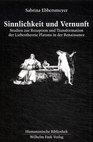 9783770536047: Sinnlichkeit und Vernunft: Studien zur Rezeption und Transformation der Liebestheorie Platons in der Renaissance. Dissertation