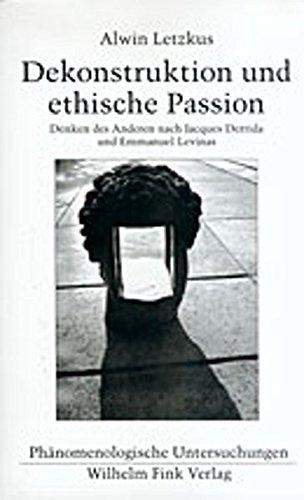 Dekonstruktion und ethische Passion: Alwin Letzkus