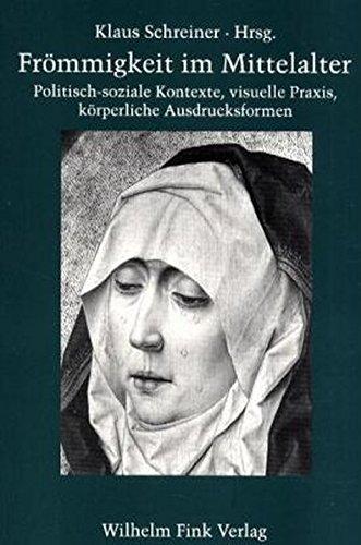 Frömmigkeit im Mittelalter: Klaus Schreiner