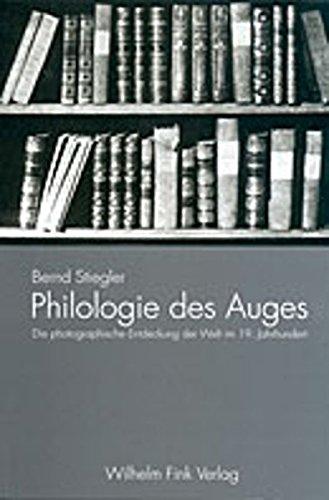 9783770536276: Philologie des Auges: Die photographische Entdeckung der Welt im 19. Jahrhundert (German Edition)