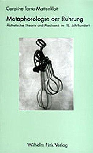 9783770536306: Metaphorologie der Rührung: Ästhetische Theorie und Mechanik im 18. Jahrhundert. Dissertation (Theorie und Geschichte der Literatur und der schönen Künste : Texte und Abhandlungen)