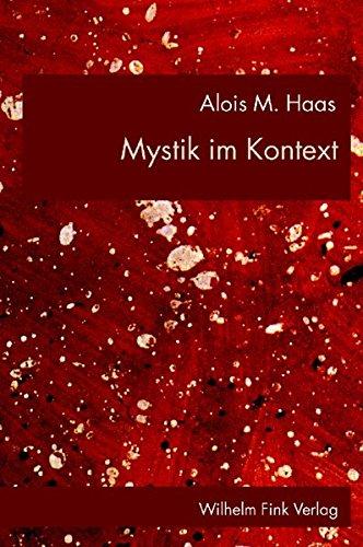Mystik im Kontext: Alois M. Haas