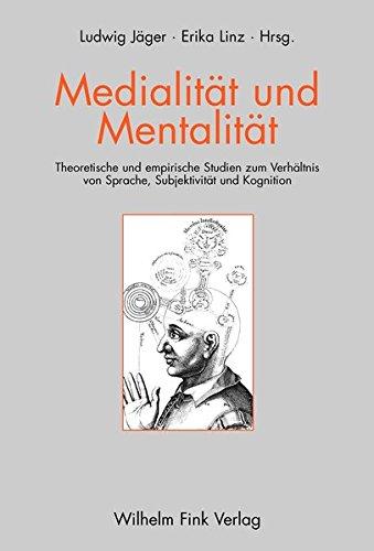 Medialität und Mentalität: Ludwig Jäger