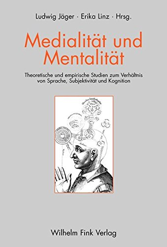 Medialität Und Mentalität: Theoretische Und Empirische Studien: Hrsg. V. Ludwig
