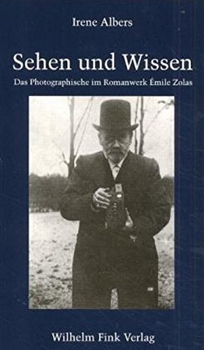 Sehen Und Wissen: Das Photographische Im Romanwerk Emile Zolas (Book): Irene Albers
