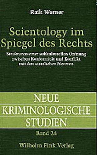 Scientology im Spiegel des Rechts: Strukturen einer subkulturellen Ordnung zwischen Konformitat und...