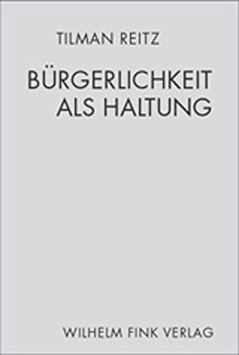 Bürgerlichkeit als Haltung: Tilman Reitz