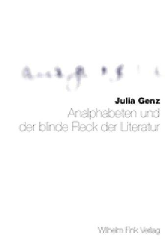 Analphabeten und der blinde Fleck der Literatur: Julia Genz