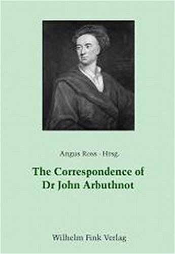 The Correspondence of Dr. John Arbuthnot: Angus Ross