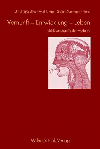 9783770540105: Vernunft - Entwicklung - Leben: Schl�sselbegriffe der Moderne. Festschrift f�r Wolfgang E�bach