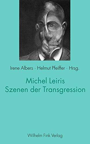 Michel Leiris - Szenen der Transgression: Irene Albers