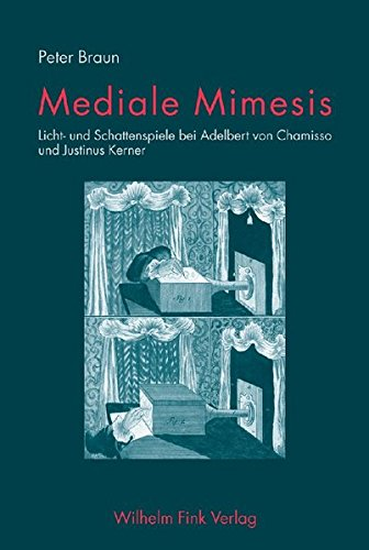 9783770541164: Mediale Mimesis: Licht- und Schattenspiele bei Adelbert von Chamisso und Justinus Kerner