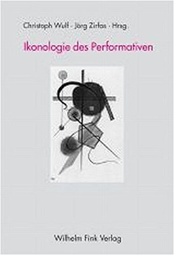 Ikonologie des Performativen: Christoph Wulf