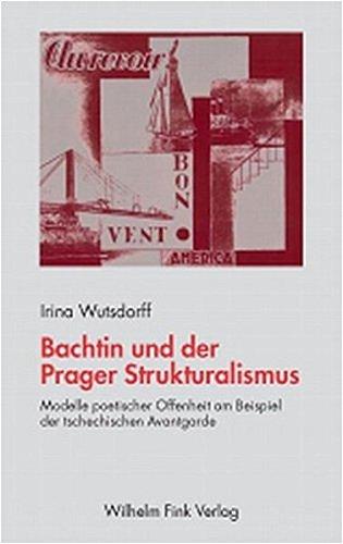 Bachtin und der Prager Strukturalismus: Irina Wutsdorff