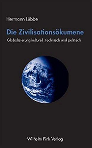 9783770542048: Die Zivilisationsökumene: Globalisierung kulturell, technisch und politisch