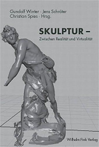 Skulptur - zwischen Realität und Virtualität: Gundolf Winter