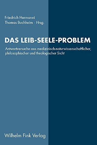 9783770542796: Das Leib-Seele-Problem: Antwortversuche aus medizinisch-naturwissenschaftlicher, philosophischer und theologischer Sicht