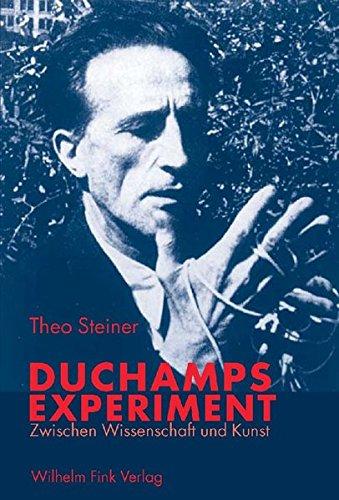 Duchamps Experiment zwischen Wissenschaft und Kunst: Theo Steiner