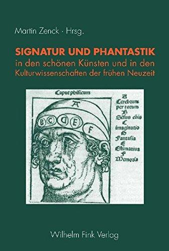9783770543083: Signatur und Phantastik in den schönen Künsten und in den Kulturwissenschaften der frühen Neuzeit