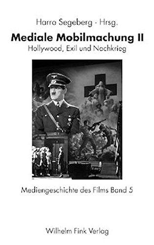Mediengeschichte des Films 5. Mediale Mobilmachung II: Harro Segeberg