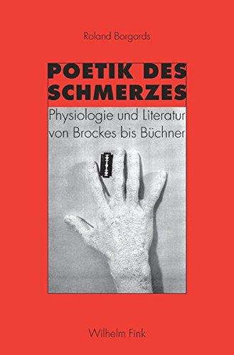 Poetik des Schmerzes: Roland Borgards
