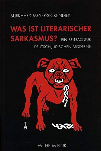 Was ist literarischer Sarkasmus?: Burkhard Meyer-Sickendiek