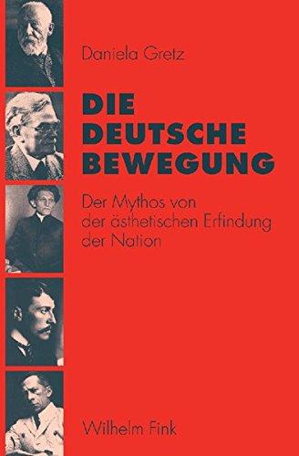 9783770544332: Die deutsche Bewegung: Der Mythos von der �sthetischen Erfindung der Nation