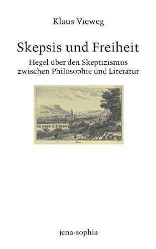 9783770544714: Skepsis und Freiheit. Hegel über den Skeptizismus zwischen Philosophie und Literatur