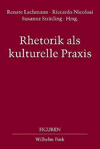 Rhetorik als kulturelle Praxis: Renate Lachmann