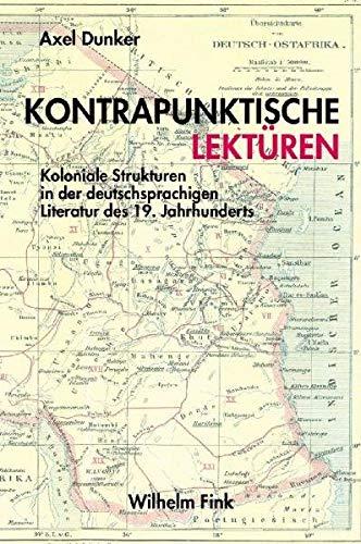9783770544974: Kontrapunktische Lektüren: Koloniale Strukturen in der deutschsprachigen Literatur des 19. Jahrhunderts