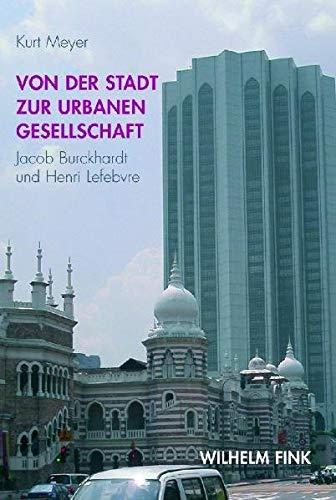 9783770545339: Von der Stadt zur urbanen Gesellschaft: Jacob Burckardt und Henri Levebre